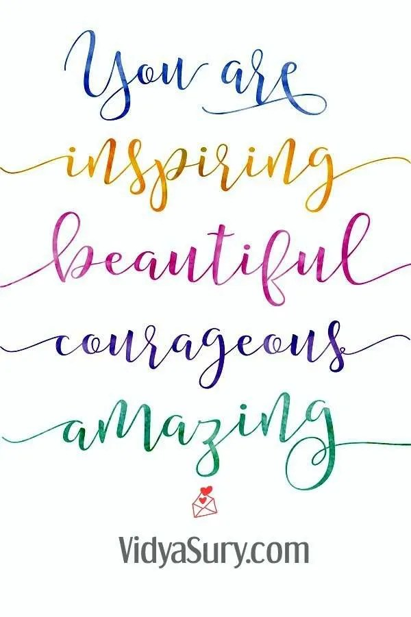 You are inspiring, beautiful, courageous, amazing! #InspirationalQuotes #affirmations #WednesdayWisdom