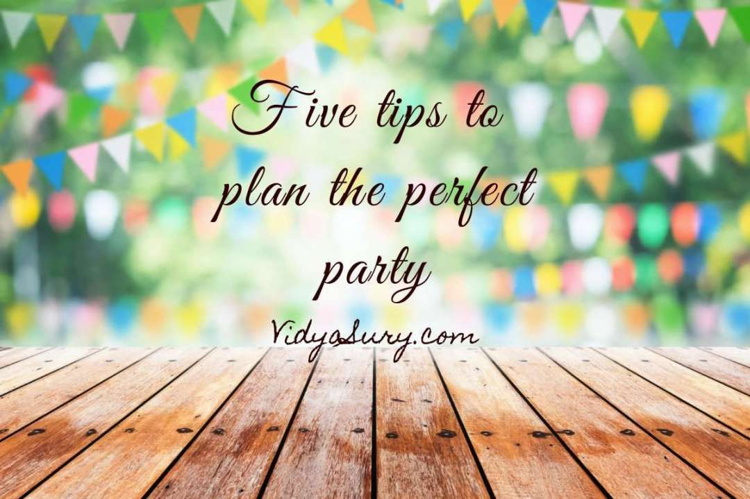 Five tips to plan the perfect party