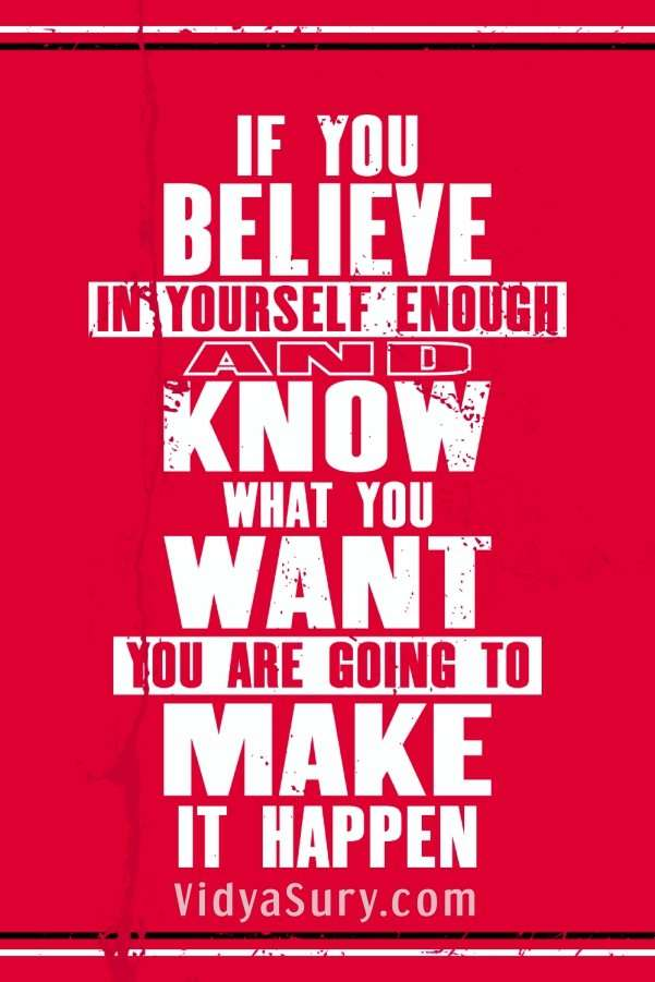 If you believe in yourself enough and know what you want you are going to make it happen #Inspiringquotes #mindfulness