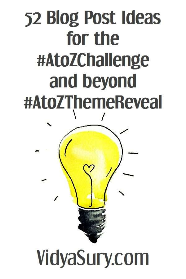 52 blog post ideas for the #AtoZChallenge #AtoZThemeReveal #blogging #blogpostideas