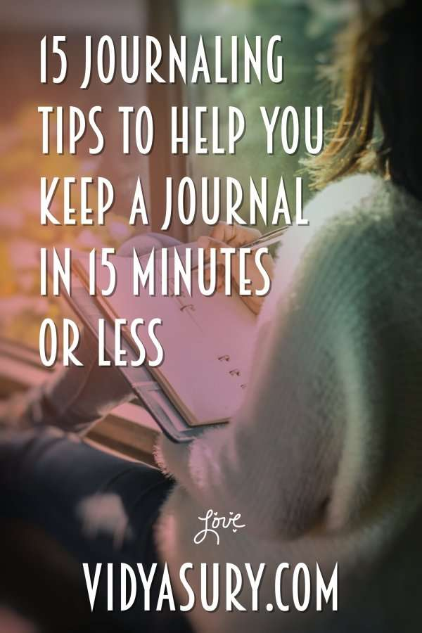 15 journaling tips to help you keep a journal in 15 minutes or less