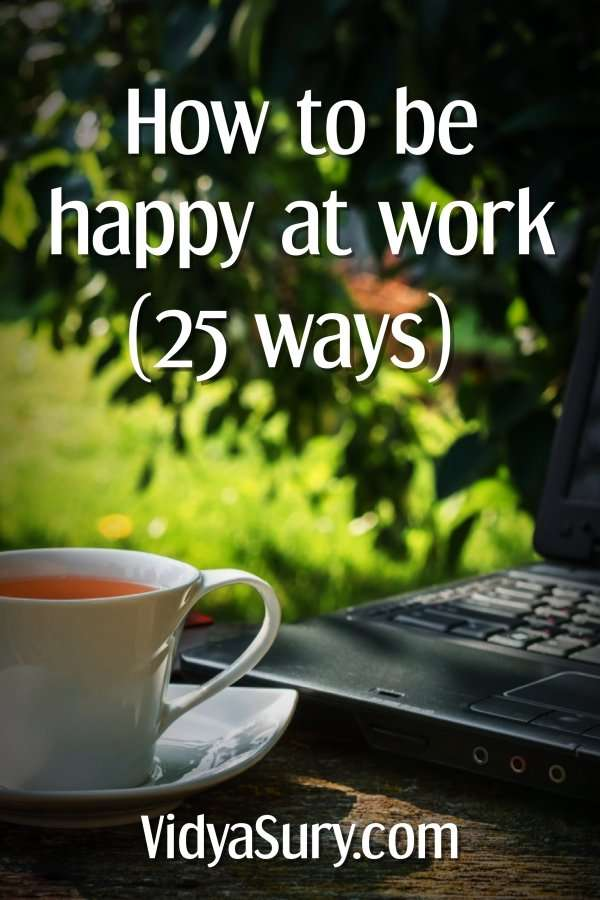 25 ways to be happy at work