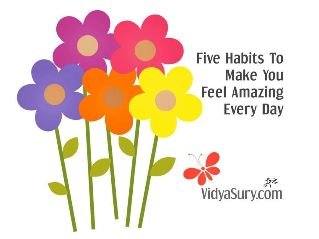 Five habits to make you feel amazing every day