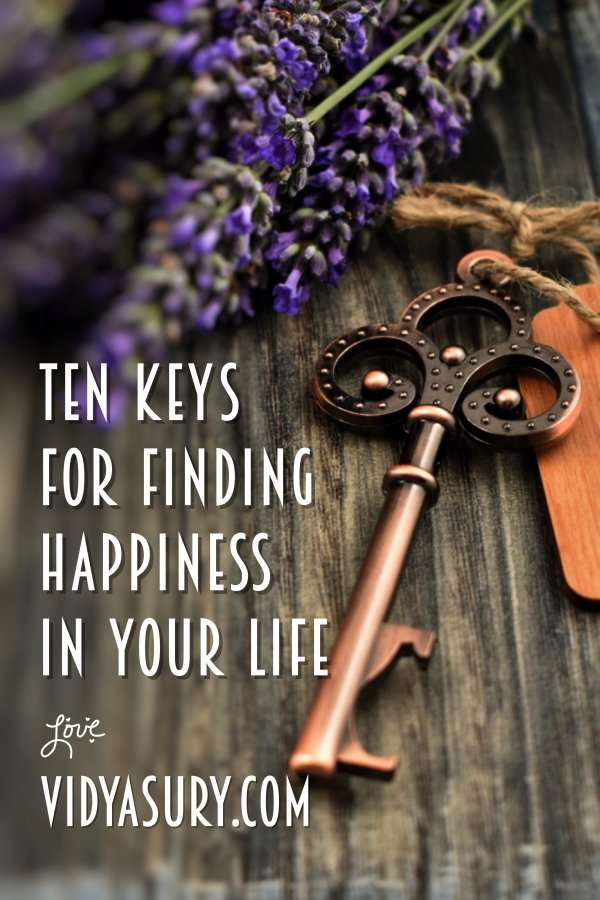 Who holds the keys to your happiness? Ten keys for finding happiness in your life