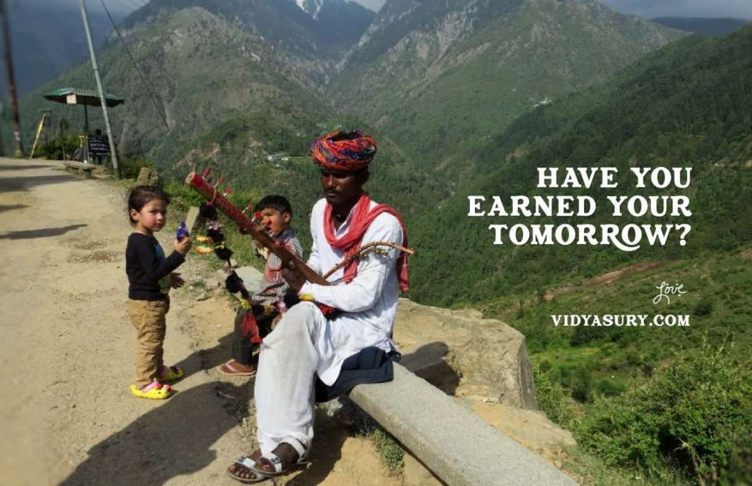 Have you earned your tomorrow