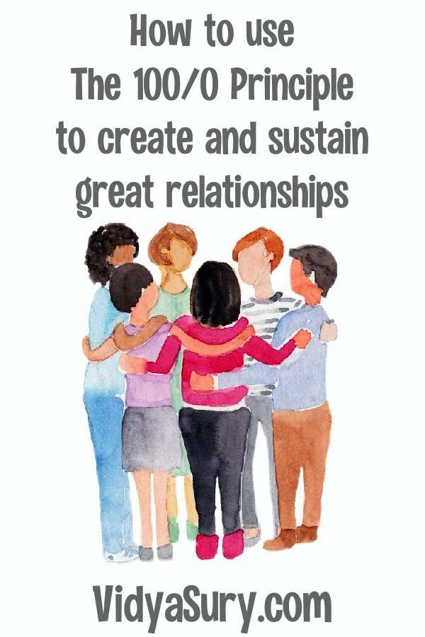 How to use the 100/0 principle to create and sustain great relationships