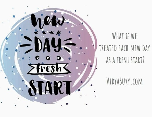 Treat each new day as a fresh start