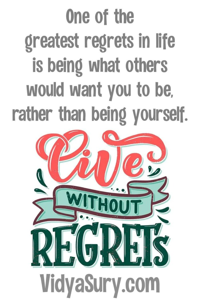 Deal with regret Live without regret
