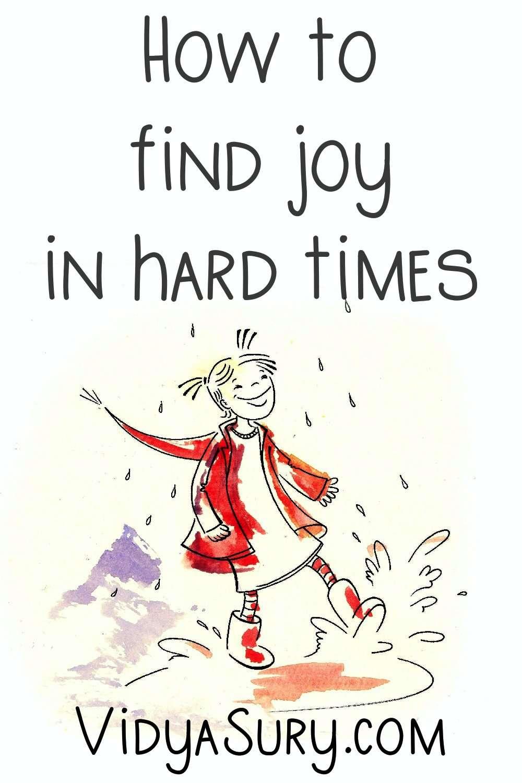 Find joy in hard times 3 tips