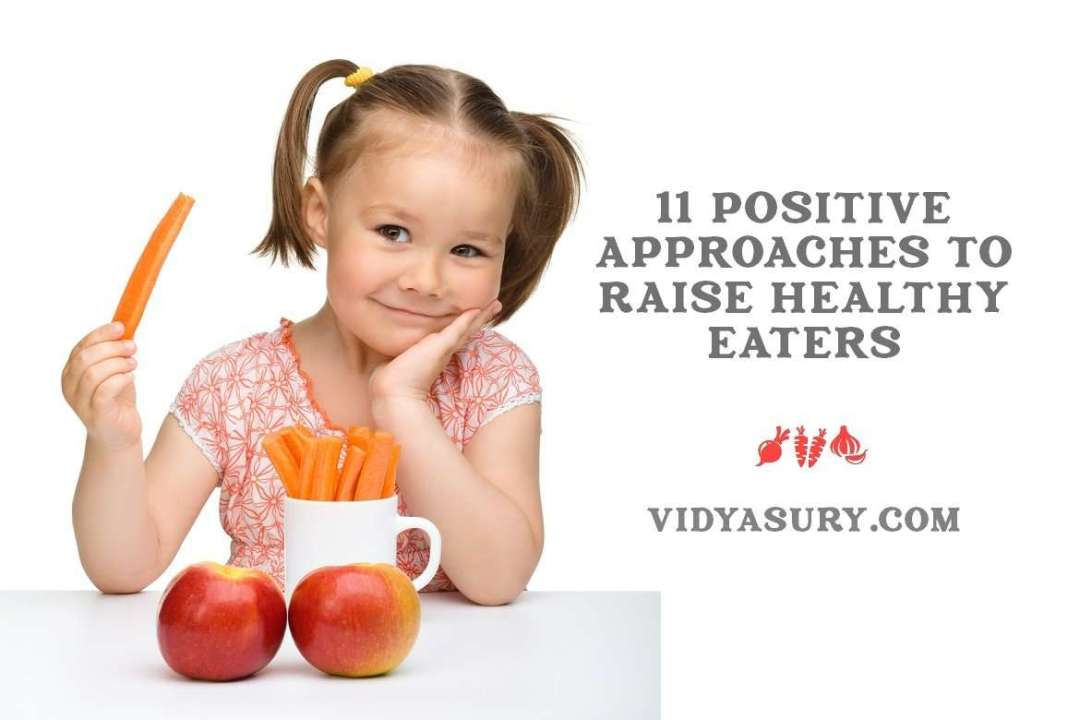 11 approaches to raise healthy eaters