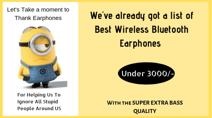 Time Tested Wireless Bluetooth Earphones Under Rs 3000 In India 2019