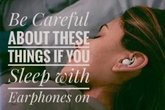 effects of using earphones while sleeping