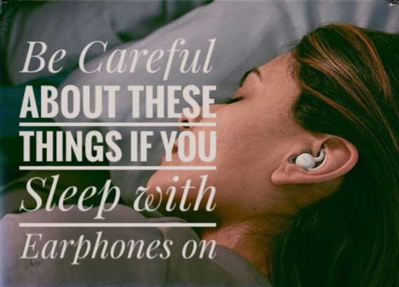 effects of using earphones while sleeping