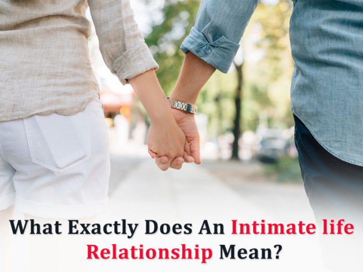 How To Improve Intimate Life Relationships