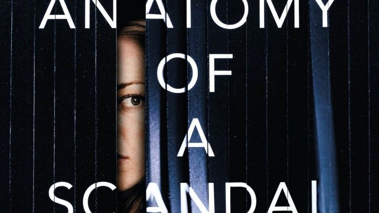Anatomy of a Scandal: Upcoming Series on Netflix Releasing in 2021