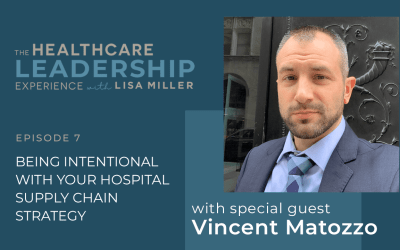 Being Intentional with Your Hospital Supply Chain Strategy with Vincent Matozzo | Ep. 7