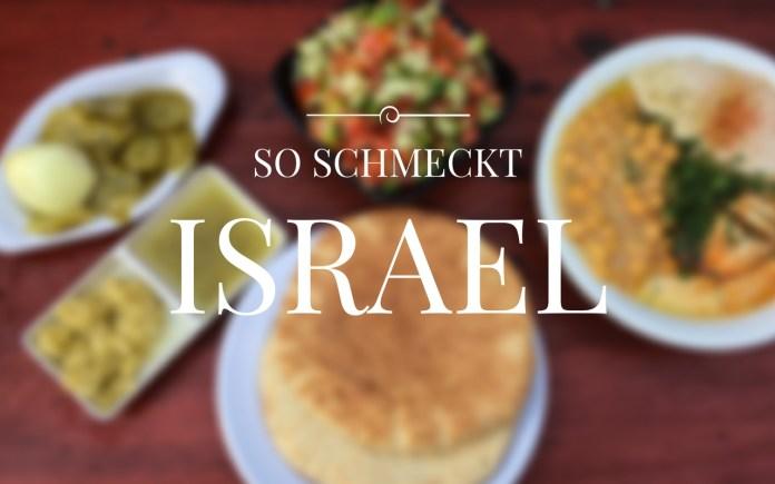 israelisches Essen - so schmeckt Israel