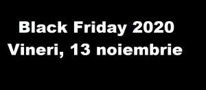 Când începe black friday 2020? Vineri, 13 noiembrie