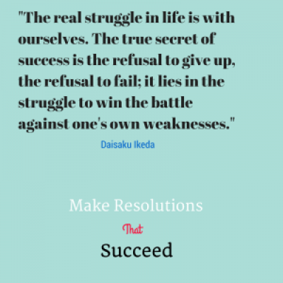 "Quote from Daisaku Ikeda and ""make resolutions that succeed"""