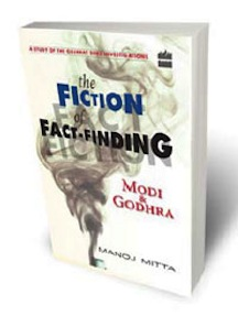 The Fiction of Fact-Finding: Modi and Godhra By Manoj Mitta Harper Collins 2014 284 pages