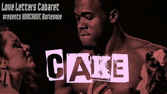 CAKE Burlesque Show Toronto