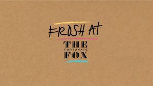 Frosh at the Fox