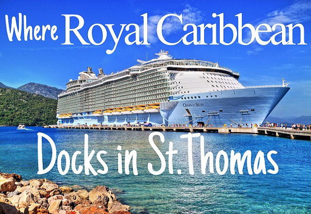 where-does-royal-caribbean-dock-in-st-th