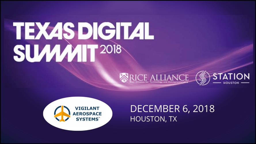 Vigilant Aerospace Joins Technology Innovators at 2018 Texas Digital Summit