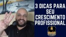 Três Dicas Para Seu Crescimento Profissional CHA