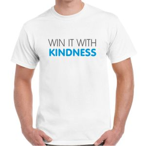 WIN WITH KINDNESS Tshirt