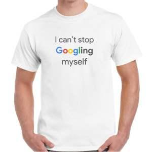 GOOGLING MYSELF Tshirt