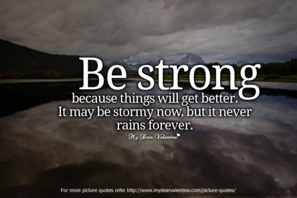 Image   Inspirational quotes be strong because things will get     Inspirational quotes be strong because things will get better jpg