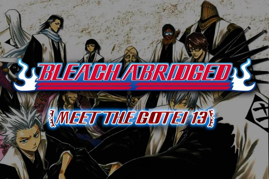 Bleach Abridged Meet The Gotei 13 Abridged Series Wiki