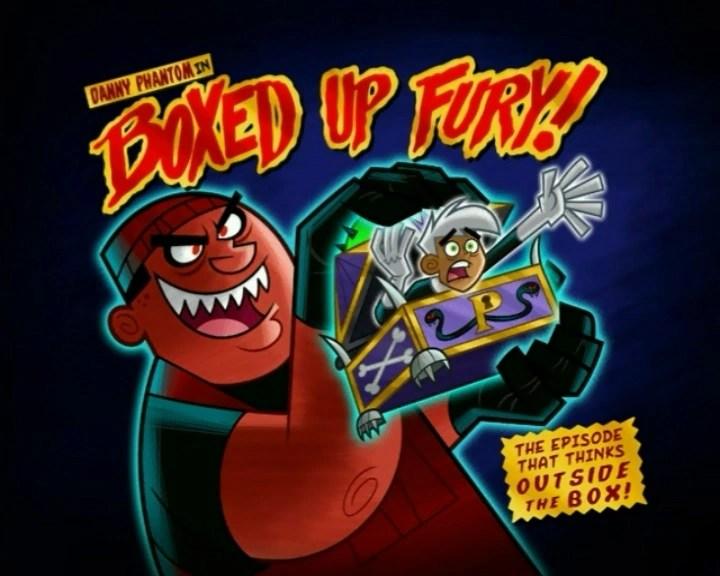 Boxed Up Fury Danny Phantom Wiki FANDOM Powered By Wikia