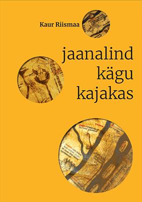 Kaur Riismaa - Jaanalind kägu kajakas