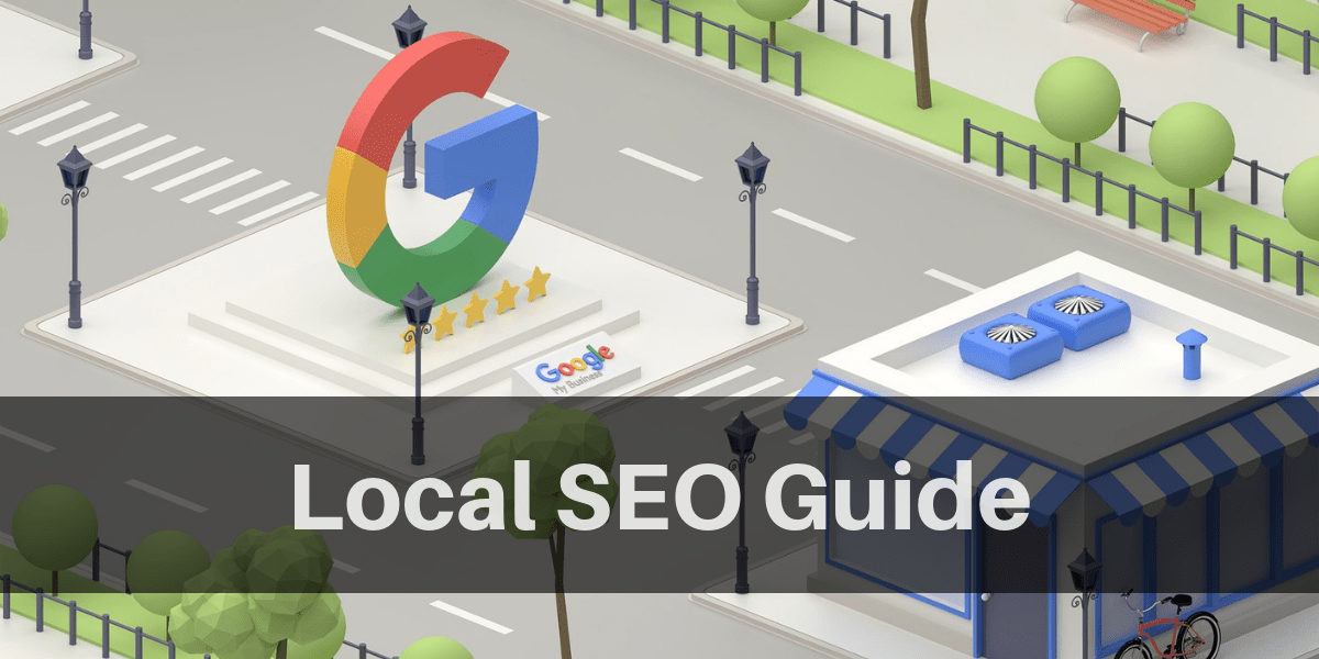 Local SEO Guide: The what, the why and how