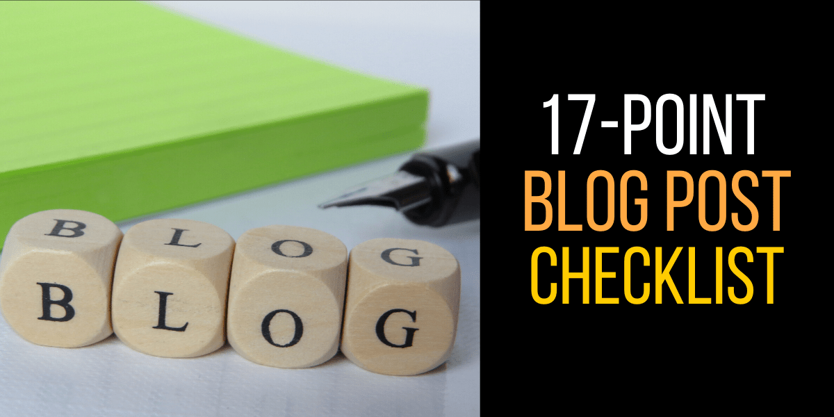 17-point Blog Post Checklist for Bloggers
