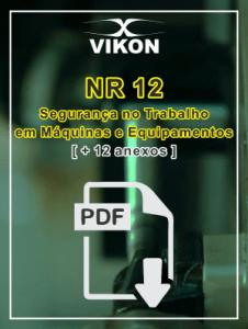 Baixar e-book NR 12 Completa PDF mais 12 anexos Segurança em Máquinas e Equipamentos VIKON Compliance Brazilian Standards