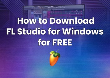 How to Download FL Studio for Windows 10 for FREE
