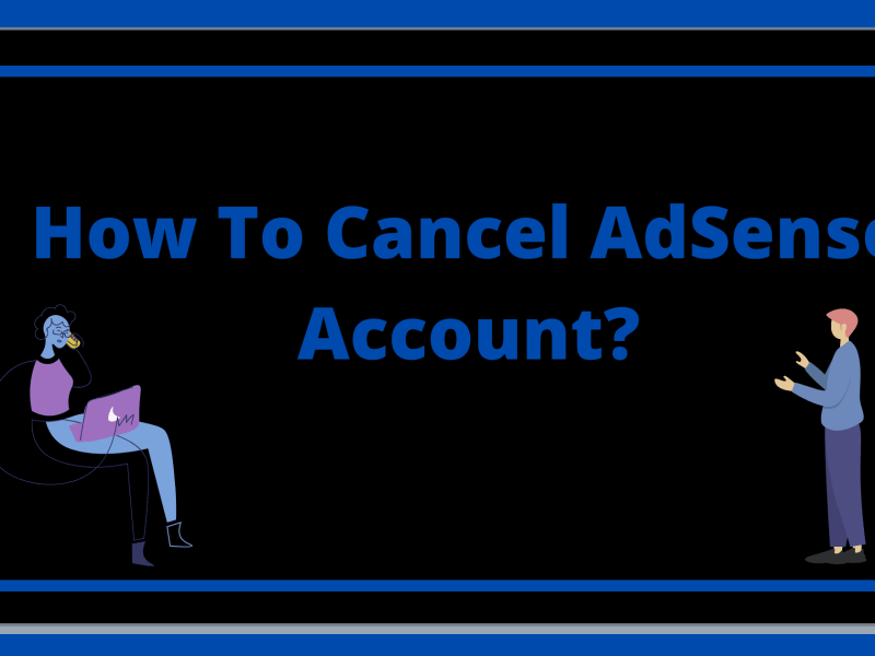 cancel adsense account