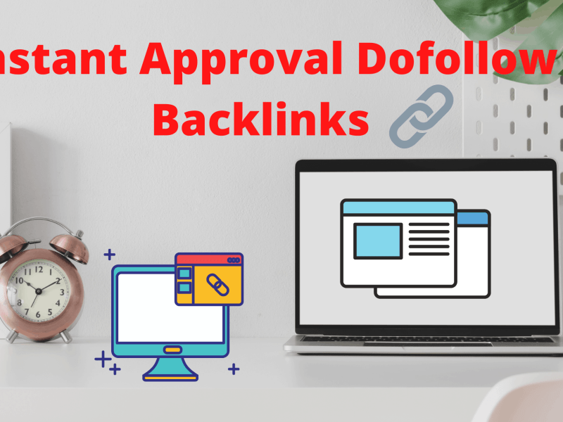 instant approval dofollow backlinks