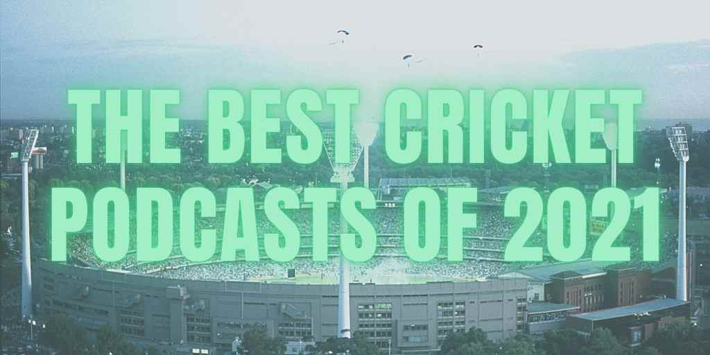 best cricket podcasts