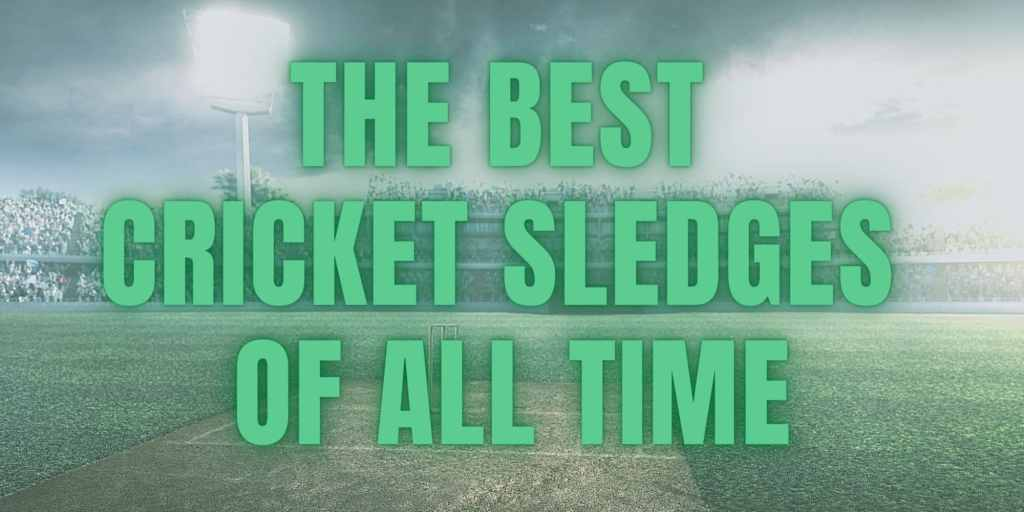 21 of The Best Cricket Sledges of All Time 2