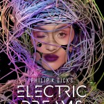 5 Reasons We're Excited For 'Philip K. Dick's Electric Dreams' Premiere Date On Amazon Prime!
