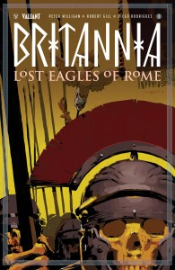 Britannia: Lost Eagles Rome #1, Valiant Entertainment