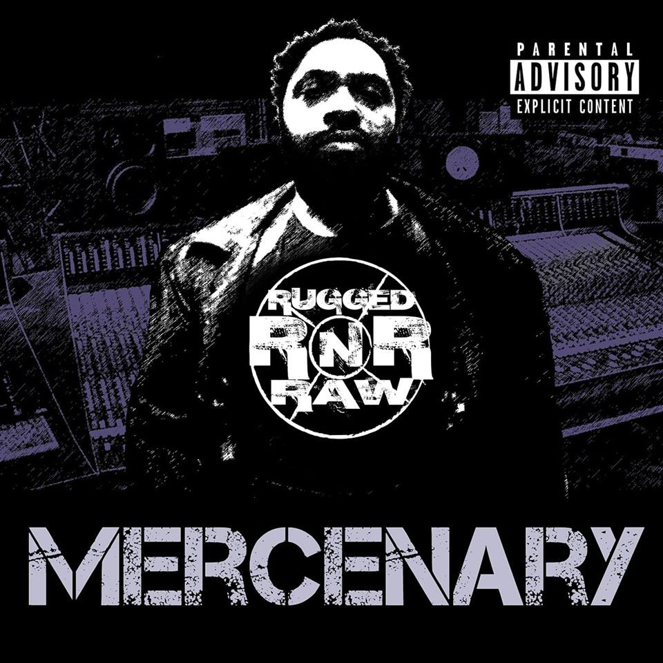 Rugged N Raw, Mercenary
