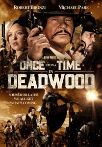 Upon Time Deadwood, Time Deadwood Trailer, Uncork'd Entertainment