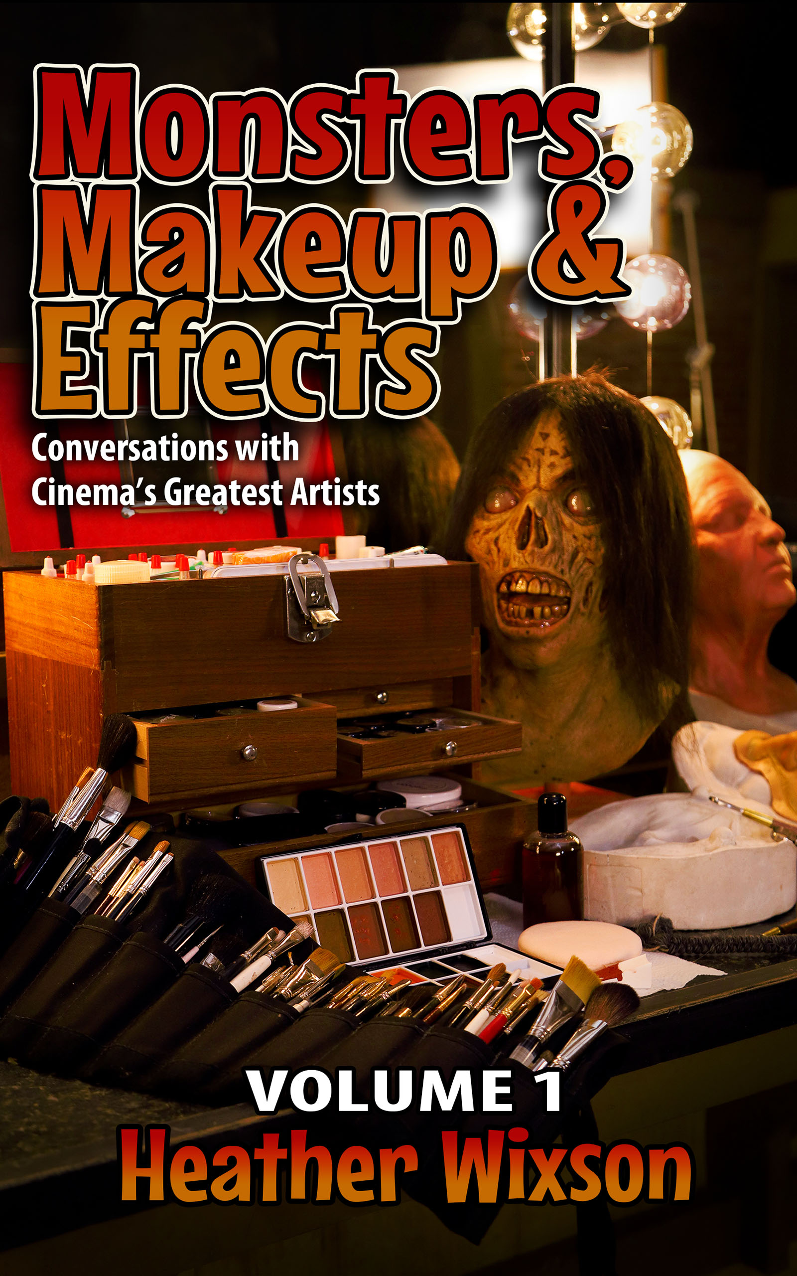 Monsters, Makeup & Effect,:Conversations with Cinema's Greatest Artists