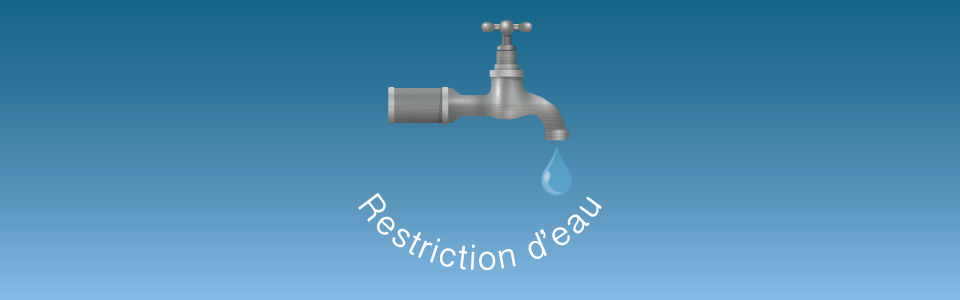 Sécheresse : Restriction d'eau