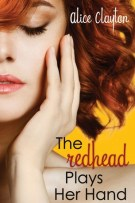 Review + Interview: The Redhead Plays Her Hand (#3, Redhead) by Alice Clayton
